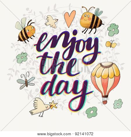 Lovely enjoy the day concept floral design in vector. Awesome flowers, bees, butterflies, air balloon and bird made in watercolor technique. Bright romantic card with summer flowers and bees