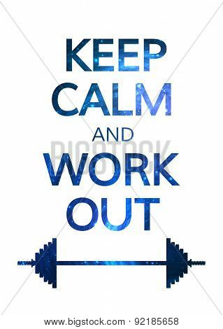 Keep Calm and Work Out Motivation Quote. Colorful Vector Typography Concept.
