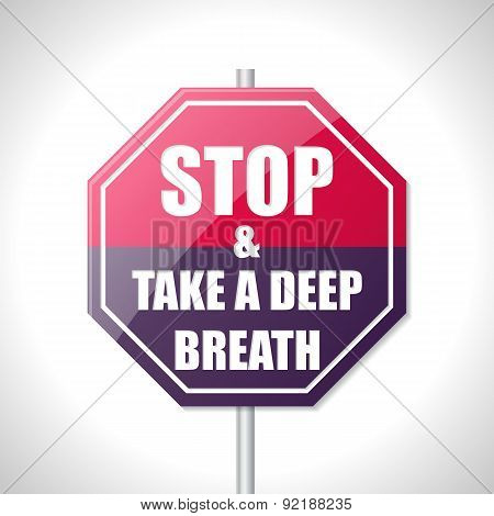 Stop and take a deep breath bicolor traffic sign on white poster