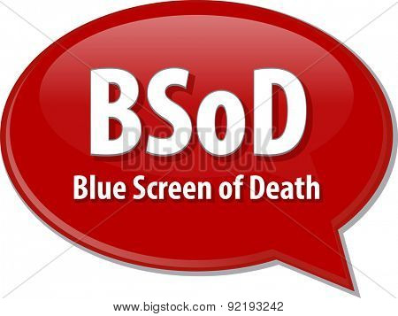 Speech bubble illustration of information technology acronym abbreviation term definition BSOD Blue Screen of Death