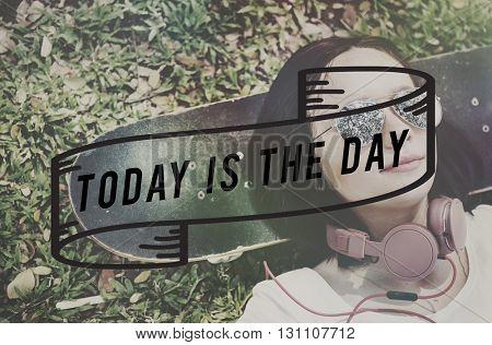 Today Is The Day Inspiration Concept