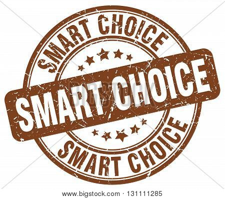 Smart Choice Brown Grunge Round Vintage Rubber Stamp.smart Choice Stamp.smart Choice Round Stamp.sma
