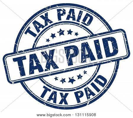 Tax Paid Blue Grunge Round Vintage Rubber Stamp.tax Paid Stamp.tax Paid Round Stamp.tax Paid Grunge
