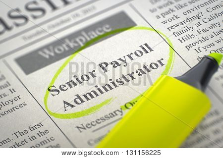 Senior Payroll Administrator - Jobs in Newspaper, Circled with a Yellow Highlighter. Blurred Image. Selective focus. Hiring Concept. 3D Render.