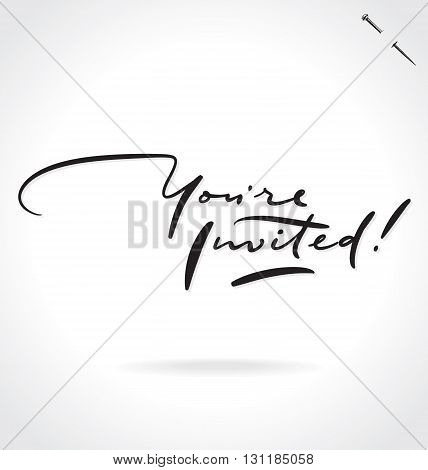 YOU ARE INVITED hand lettering - handmade calligraphy, vector