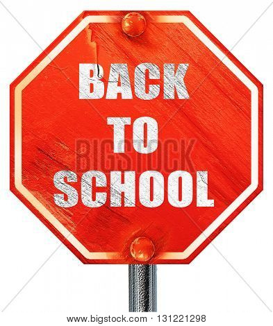 back to school sign, 3D rendering, a red stop sign