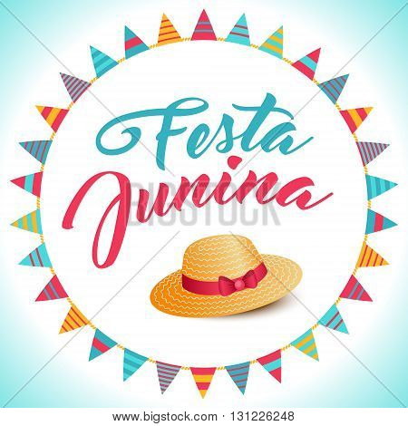 Festa Junina illustration - traditional Brazil june festival party - Midsummer holiday. Vector Carnival background - lettering Festa Junina thatched hat and circle from string of flags decoration.