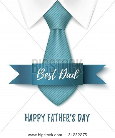 Best Dad, Happy Fathers Day, background with blue tie, ribbon and white shirt. Greeting card template.