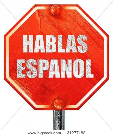hablas espanol, 3D rendering, a red stop sign