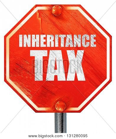 inheritance tax, 3D rendering, a red stop sign