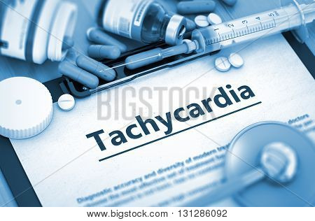 Tachycardia - Medical Report with Composition of Medicaments - Pills, Injections and Syringe. Tachycardia Diagnosis, Medical Concept. Composition of Medicaments. 3D Render. poster
