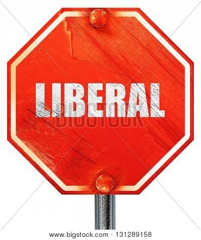 liberal, 3D rendering, a red stop sign