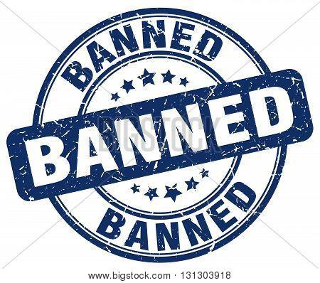banned blue grunge round vintage rubber stamp.banned stamp.banned round stamp.banned grunge stamp.banned.banned vintage stamp.
