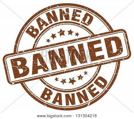 banned brown grunge round vintage rubber stamp.banned stamp.banned round stamp.banned grunge stamp.banned.banned vintage stamp.