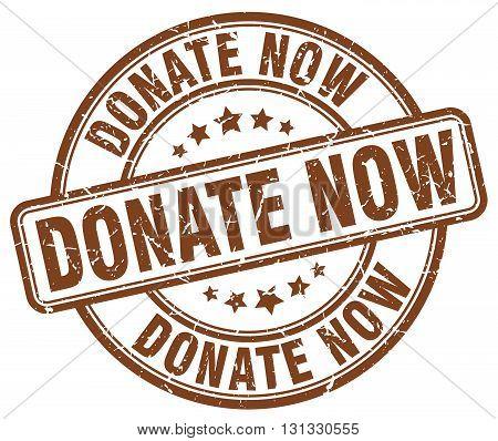 donate now brown grunge round vintage rubber stamp.donate now stamp.donate now round stamp.donate now grunge stamp.donate now.donate now vintage stamp.