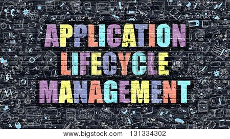 Application Lifecycle Management - Multicolor Concept on Dark Wall with Doodle Icons Around. Illustration with Elements of Doodle Style. Application Lifecycle Management on Dark Wall.