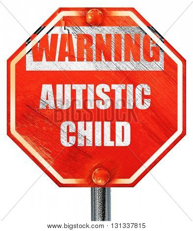 Autistic child sign, 3D rendering, a red stop sign