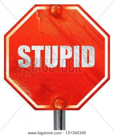 stupid, 3D rendering, a red stop sign