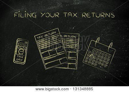Tax Return Papers With Calendar & Phone Alert,filing Your Tax Returns