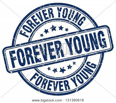 forever young blue grunge round vintage rubber stamp.forever young stamp.forever young round stamp.forever young grunge stamp.forever young.forever young vintage stamp.