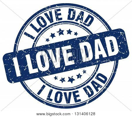 i love dad blue grunge round vintage rubber stamp.i love dad stamp.i love dad round stamp.i love dad grunge stamp.i love dad.i love dad vintage stamp.