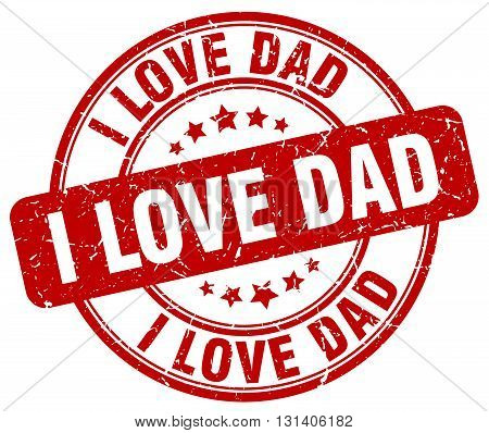 i love dad red grunge round vintage rubber stamp.i love dad stamp.i love dad round stamp.i love dad grunge stamp.i love dad.i love dad vintage stamp. poster