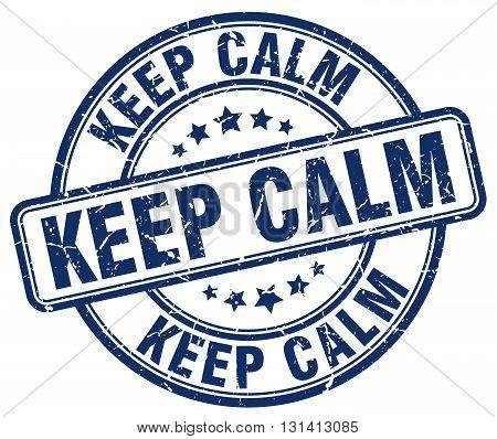 keep calm blue grunge round vintage rubber stamp.keep calm stamp.keep calm round stamp.keep calm grunge stamp.keep calm.keep calm vintage stamp.