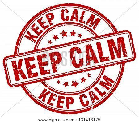 keep calm red grunge round vintage rubber stamp.keep calm stamp.keep calm round stamp.keep calm grunge stamp.keep calm.keep calm vintage stamp.