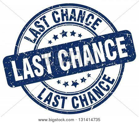 last chance blue grunge round vintage rubber stamp.last chance stamp.last chance round stamp.last chance grunge stamp.last chance.last chance vintage stamp.
