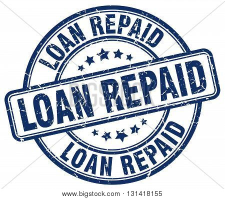 loan repaid blue grunge round vintage rubber stamp.loan repaid stamp.loan repaid round stamp.loan repaid grunge stamp.loan repaid.loan repaid vintage stamp.