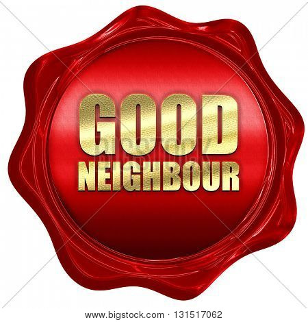 good neighbour, 3D rendering, a red wax seal