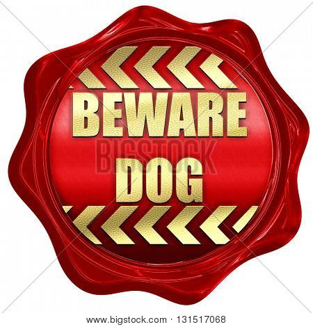 Beware of dog sign, 3D rendering, a red wax seal