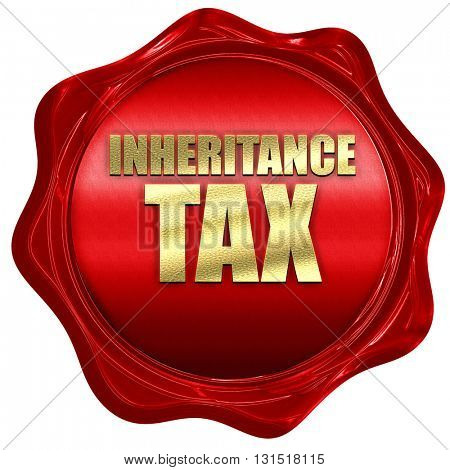 inheritance tax, 3D rendering, a red wax seal
