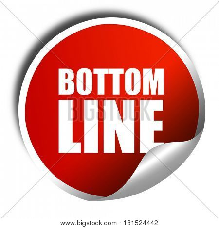 bottom line, 3D rendering, a red shiny sticker