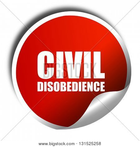 civil disobedience, 3D rendering, a red shiny sticker