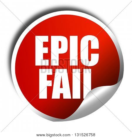 epic fail, 3D rendering, a red shiny sticker