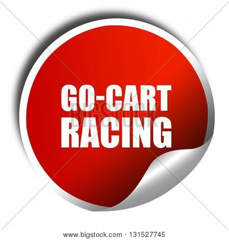 go cart racing, 3D rendering, a red shiny sticker