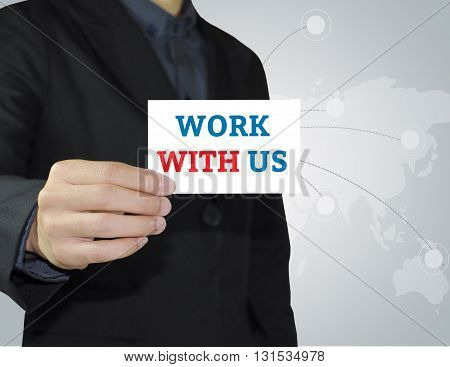 Businessman holding card with work with us about invitation concept
