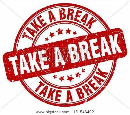 Take A Break Red Grunge Round Vintage Rubber Stamp.take A Break Stamp.take A Break Round Stamp.take