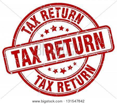 Tax Return Red Grunge Round Vintage Rubber Stamp.tax Return Stamp.tax Return Round Stamp.tax Return