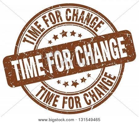 Time For Change Brown Grunge Round Vintage Rubber Stamp.time For Change Stamp.time For Change Round