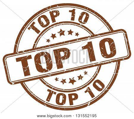 Top 10 Brown Grunge Round Vintage Rubber Stamp.top 10 Stamp.top 10 Round Stamp.top 10 Grunge Stamp.t