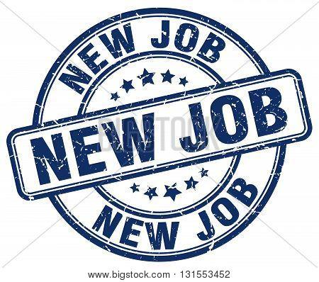 new job blue grunge round vintage rubber stamp.new job stamp.new job round stamp.new job grunge stamp.new job.new job vintage stamp.
