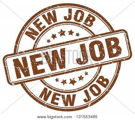 new job brown grunge round vintage rubber stamp.new job stamp.new job round stamp.new job grunge stamp.new job.new job vintage stamp.
