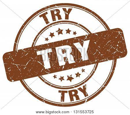 Try Brown Grunge Round Vintage Rubber Stamp.try Stamp.try Round Stamp.try Grunge Stamp.try.try Vinta