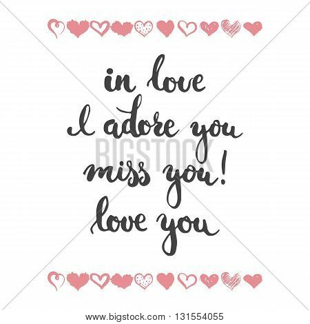 Set of hand drawn phrases about love: in love i adore you miss you love you. Photo overlays signs. Wedding photo album and greeting cards lettering.