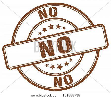 no brown grunge round vintage rubber stamp.no stamp.no round stamp.no grunge stamp.no.no vintage stamp.