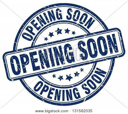 opening soon blue grunge round vintage rubber stamp.opening soon stamp.opening soon round stamp.opening soon grunge stamp.opening soon.opening soon vintage stamp.