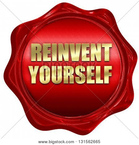 reinvent yourself, 3D rendering, a red wax seal poster