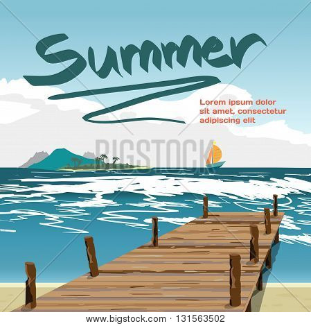 Summer vacation concept background with space for text. Sea landscape summer beach old wooden pier island and yacht in the distance. Summer background on beach. Vector cartoon flat illustration